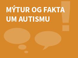 Mýtur og fakta um autismu